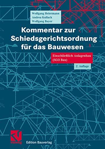 9783528017439: Kommentar zur Schiedsgerichtsordnung für das Bauwesen: Einschließlich Anlagenbau (SGO Bau)
