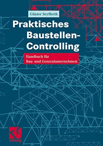 9783528017538: Praktisches Baustellen-Controlling: Handbuch für Bau- und Generalunternehmen (German Edition)