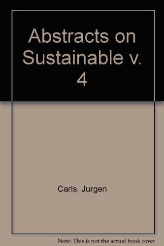 Abstracts on Sustainable Agriculture, Volume 4: 1991: Carls, Jurgen (ed.)