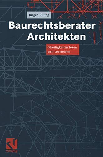 9783528025519: Baurechtsberater Architekten: Streitigkeiten lösen und vermeiden