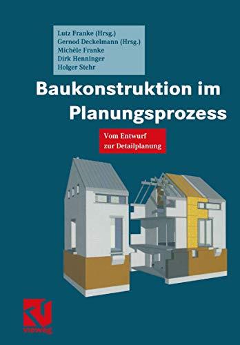 9783528025656: Baukonstruktion Im Planungsprozess: Vom Entwurf Zur Detailplanung