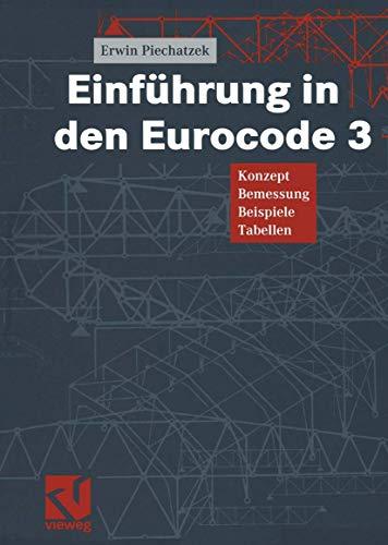 Einführung in den Eurocode 3: Konzept ? Bemessung ? Beispiele ? Tabellen Piechatzek, Erwin