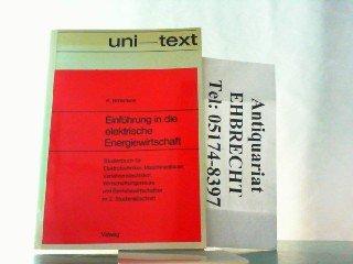Einführung in die elektrische Energiewirtschaft. Studienbuch für Elektrotechniker, ...