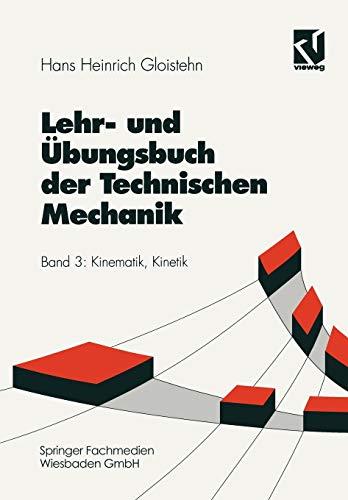 Lehrbuch und Übungsbuch der Technischen Mechanik, 3