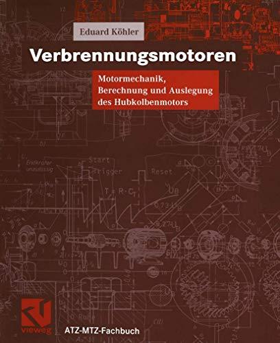 9783528031084: Verbrennungsmotoren. Motormechanik, Berechnung und Auslegung des Hubkolbenmotors