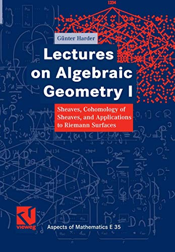 9783528031367: Lectures on Algebraic Geometry 1: Sheaves, Cohomology of Sheaves, and Applications to Riemann Surfaces (Aspects of Mathematics, Vol. 35)
