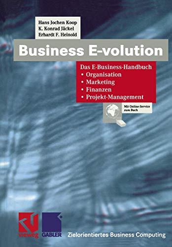 Business E-volution: Das E-Business-Handbuch Organisation ? Marketing: Koop, Hans Jochen;