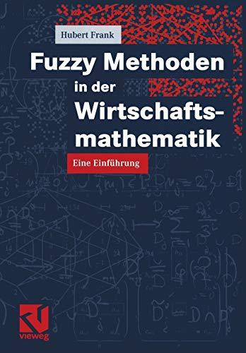 9783528031954: Fuzzy Methoden in der Wirtschaftsmathematik: Eine Einführung (German Edition)