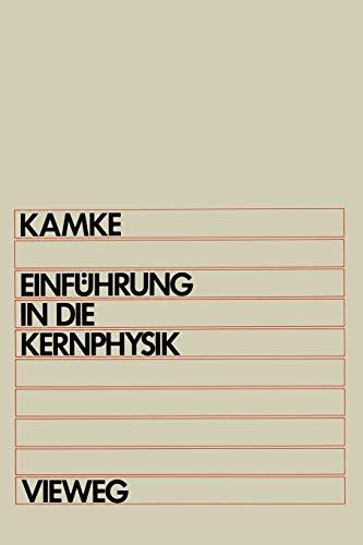 9783528033286: Einfuhrung in Die Kernphysik: Fur Physiker Und Ingenieure Im Hauptstudium