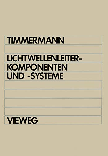 Lichtwellenleiterkomponenten Und -Systeme: Timmermann, Claus-Christian