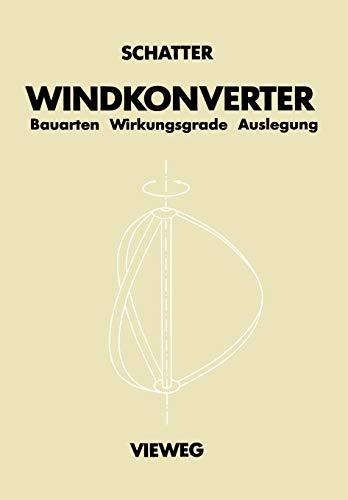 Windkonverter: Bauarten, Wirkungsgrade, Auslegung: Winfried Schatter