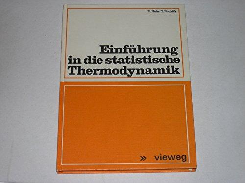 9783528035112: Einführung in die statistische Thermodynamik. Lehrbuch für Chemiker, Verfahrenstechniker, Physiker ab 4. Semester. ( uni-text) .