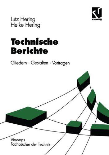 9783528038281: Technische Berichte. Gliedern- Gestalten- Vortragen. ( Viewegs Fachbücher der Technik) .