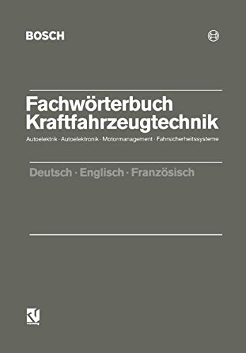 9783528038748: Fachwörterbuch Kraftfahrzeugtechnik: Autoelektrik, Autoelektronik, Motormanagement, Fahrsicherheitssysteme ; deutsch, englisch, französisch