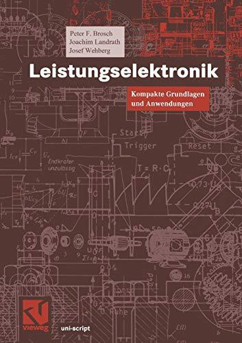 9783528038793: Leistungselektronik: Kompakte Grundlagen und Anwendungen (uni-script)