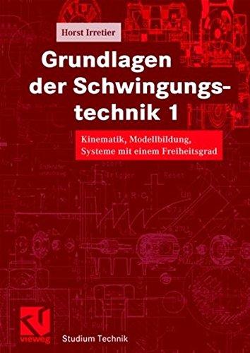 9783528039066: Grundlagen der Schwingungstechnik, 2 Bde., Bd.1, Kinematik, Modellbildung, Systeme mit einem Freiheitsgrad