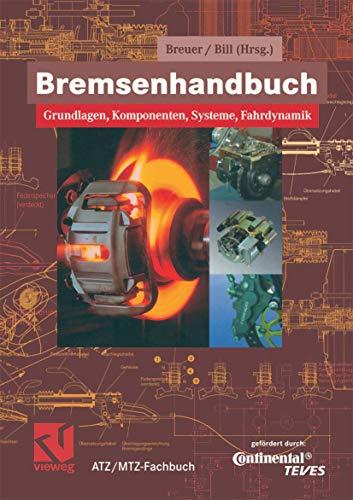 9783528039523: Bremsenhandbuch: Grundlagen, Komponenten, Systeme, Fahrdynamik (ATZ/MTZ-Fachbuch)