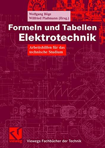 9783528039738: Formeln und Tabellen Elektrotechnik: Arbeitshilfen für das technische Studium (Viewegs Fachbücher der Technik)