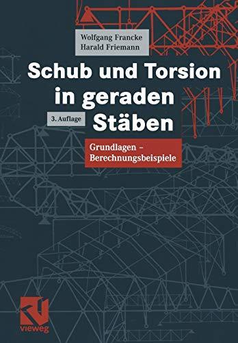 Schub und Torsion in geraden Stäben: Grundlagen,: Francke, Wolfgang, Friemann,
