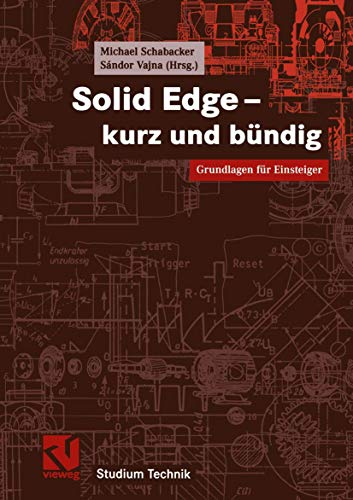 9783528039967: Solid Edge - kurz und bündig. Grundlagen für Einsteiger