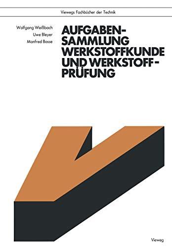 9783528040383: Aufgabensammlung Werkstoffkunde und Werkstoffprüfung (Viewegs Fachbücher der Technik) (German Edition)