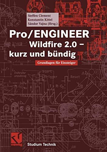 9783528041229: Pro/ENGINEER Wildfire 2.0 - kurz und bündig. Grundlagen für Einsteiger