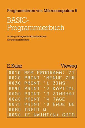 9783528042226: BASIC-Programmierbuch: zu den grundlegenden Ablaufstrukturen der Datenverarbeitung (Programmieren von Mikrocomputern)