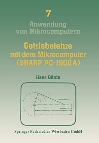 9783528042837: Getriebelehre Mit Dem Mikrocomputer (Sharp PC-1500a): Mit Einem Farbanhang (Anwendung von Mikrocomputern)