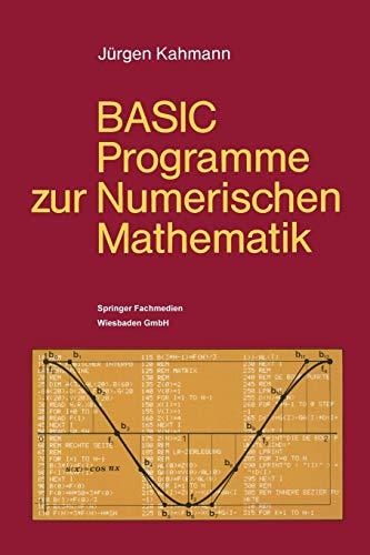 9783528043193: BASIC-Programme zur Numerischen Mathematik: 37 Programme mit ausführlicher Beschreibung