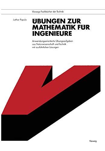 9783528043551: Übungen zur Mathematik für Ingenieure: Anwendungsorientierte Übungsaufgaben aus Naturwissenschaft und Technik mit ausführlichen Lösungen (Viewegs Fachbücher der Technik) (German Edition)