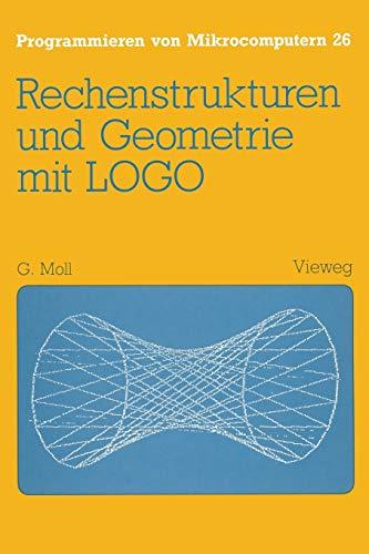 9783528044923: Rechenstrukturen Und Geometrie Mit LOGO (Programmieren von Mikrocomputern)