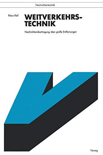 Weitverkehrstechnik : Nachrichtenübertragung über große Entfernungen: Kief, Klaus