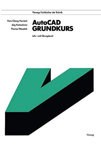 AutoCad - Grundkurs (German Edition) (Viewegs Fachbücher der Technik)
