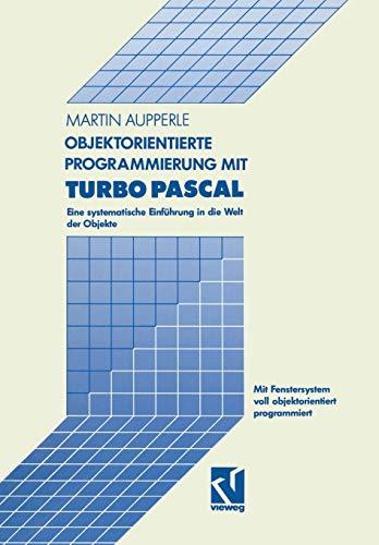 9783528047788: Objektorientierte Programmierung mit Turbo Pascal: Eine systematische Einführung in die Welt der Objekte