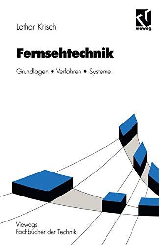 Fernsehtechnik: Grundlagen Verfahren Systeme (Nachrichtentechnik) (German Edition): Lothar Krisch