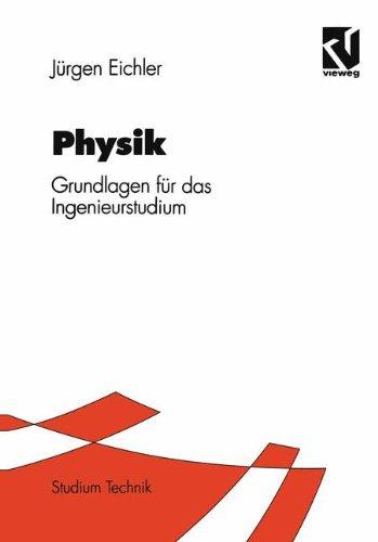Physik: Grundlagen für das Ingenieurstudium: Jürgen Eichler