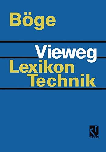Vieweg-Lexikon Technik: Maschinenbau, Elektrotechnik, Datentechnik ; Nachschlagewerk: Böge, Alfred [Hrsg.]: