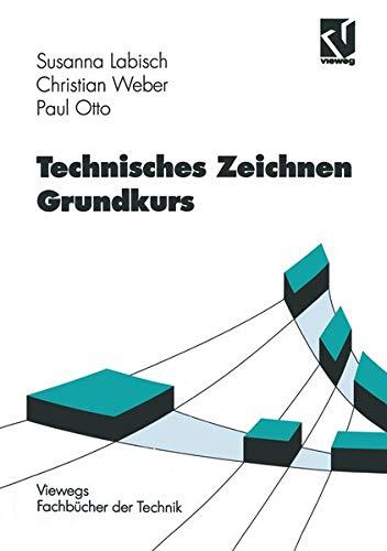 9783528049614: Technisches Zeichnen Grundkurs (Viewegs Fachbücher der Technik) (German Edition)