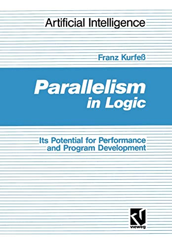 Parallelism in Logic. Its Potential for Performance: Kurfess, Franz