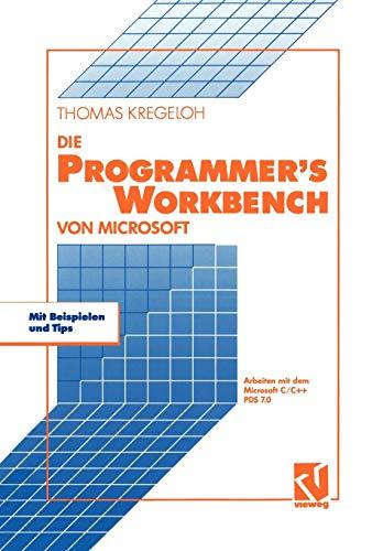9783528051891: Die Microsoft Programmer's Workbench: Arbeiten mit dem Microsoft C/C++ PDS 7.0 (German Edition)