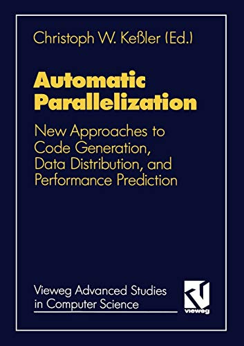 9783528054014: Automatic parallelization: New Approaches to Code Generation, Data Distribution and Performance Prediction (Vieweg Advanced Studies of Computer Science)
