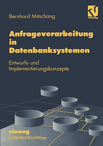 9783528054885: Anfrageverarbeitung in Datenbanksystemen: Entwurfs- und Implementierungskonzepte (XDatenbanksysteme)