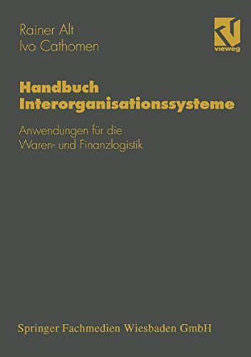 9783528054984: Handbuch Interorganisationssysteme: Anwendungen für die Waren- und Finanzlogistik