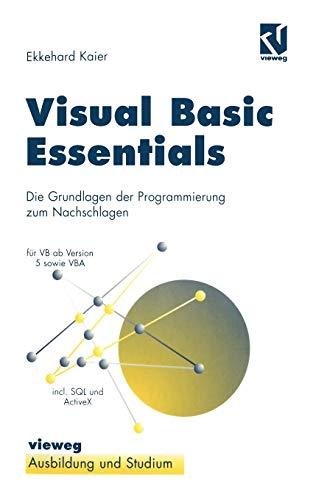 9783528055608: Visual Basic Essentials: Die Grundlagen der Programmierung zum Nachschlagen (German Edition)