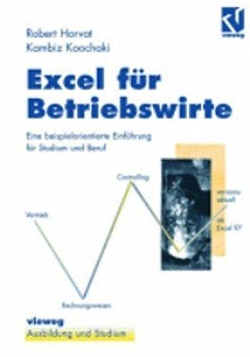 9783528055677: Excel für Betriebswirte: Eine beispielorientierte Einführung für Studium und Beruf (German Edition)