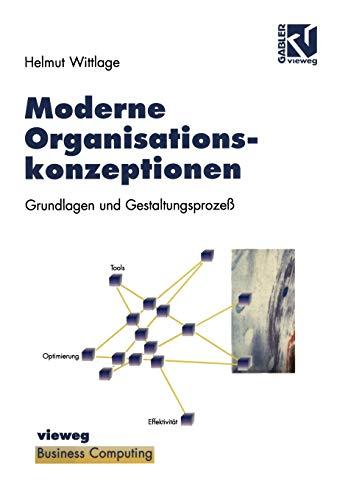 9783528056605: Moderne Organisationskonzeptionen: Grundlagen und Gestaltungsprozeß (XBusiness Computing)