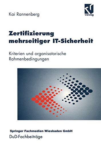 9783528056667: Zertifizierung mehrseitiger IT-Sicherheit: Kriterien und organisatorische Rahmenbedingungen (DuD-Fachbeitr�ge)