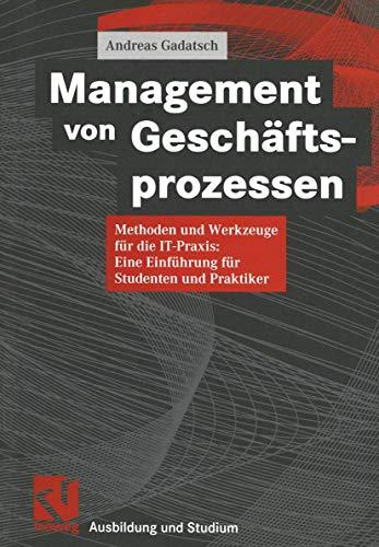 Management von Geschäftsprozessen. Methoden und Werkzeuge für: Andreas Gadatsch