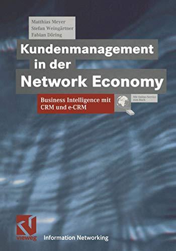 9783528057664: Kundenmanagement in der Network Economy: Business Intelligence mit CRM und e-CRM (Information Networking)