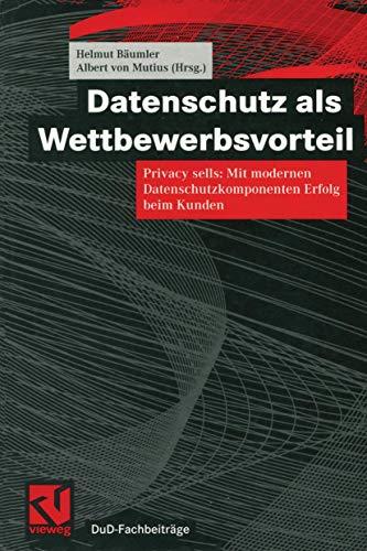 9783528057930: Datenschutz als Wettbewerbsvorteil: Privacy sells: Mit modernen Datenschutzkomponenten Erfolg beim Kunden (DuD-Fachbeiträge)